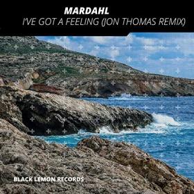 MARDAHL - I'VE GOT A FEELING (JON THOMAS REMIX)